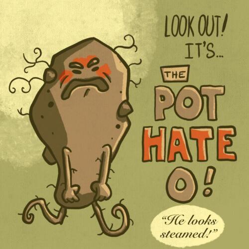 Pot Hate O